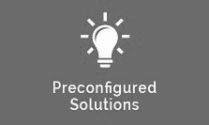 Preconfigured Solutions
